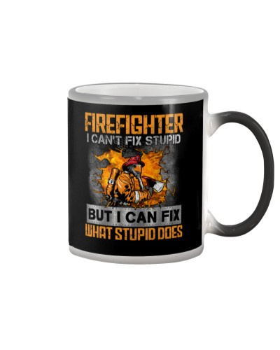 Firefighter - I Can Fix What Stupid Does