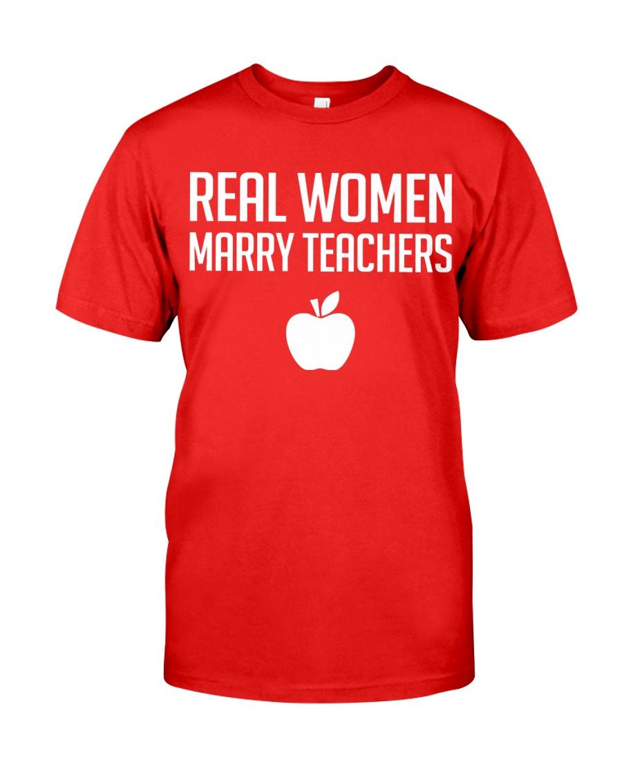 Real Women Marry Teachers Classic T-Shirt
