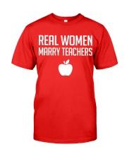 Real Women Marry Teachers Classic T-Shirt front