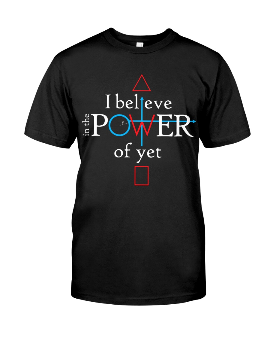Math Teacher - Believe in the Power of Yet Classic T-Shirt