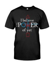 Math Teacher - Believe in the Power of Yet Classic T-Shirt front