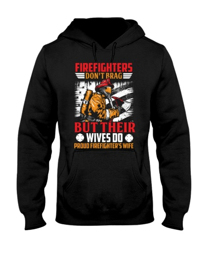 Firefighter - Don't Brag But Their Wives Do