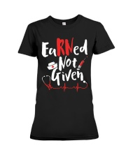 Nurse - RN Earned Not Given Premium Fit Ladies Tee thumbnail