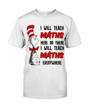 Math Teacher teach everywhere Classic T-Shirt front
