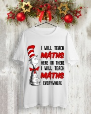 Math Teacher teach everywhere Classic T-Shirt lifestyle-holiday-crewneck-front-2