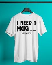 Nurse - I need a hug  Classic T-Shirt lifestyle-mens-crewneck-front-3