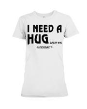 Nurse - I need a hug  Premium Fit Ladies Tee thumbnail