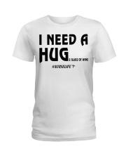 Nurse - I need a hug  Ladies T-Shirt thumbnail