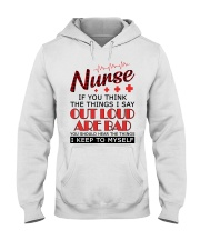 Nurse - The things I say out loud are bad Hooded Sweatshirt thumbnail
