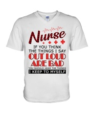 Nurse - The things I say out loud are bad V-Neck T-Shirt thumbnail