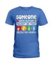 Special Education Teacher - Love needs no word Ladies T-Shirt thumbnail