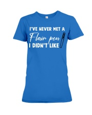 Teacher - Flair pen I Like Premium Fit Ladies Tee thumbnail