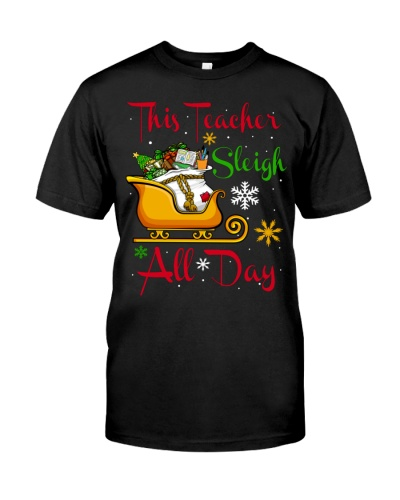 Christmas Teacher - Sleigh All Day
