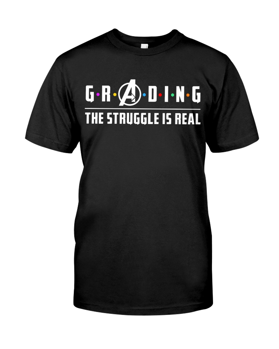 Teacher - Grading - The Struggle is Real Classic T-Shirt