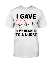 I Gave My Heart to a Nurse Classic T-Shirt front