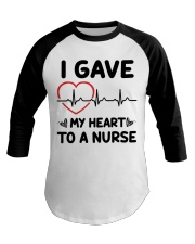 I Gave My Heart to a Nurse Baseball Tee thumbnail