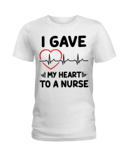 I Gave My Heart to a Nurse Ladies T-Shirt thumbnail