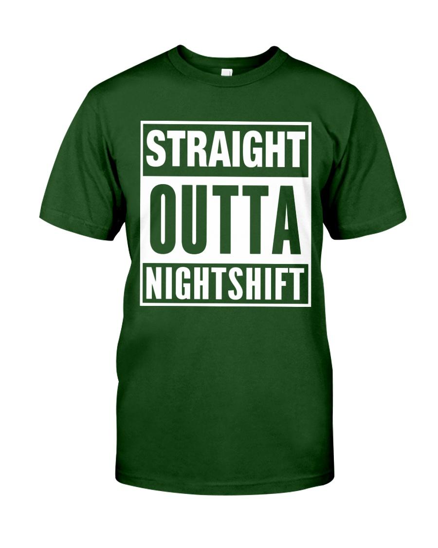 Straight Outta Nightshift Classic T-Shirt