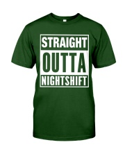 Straight Outta Nightshift Classic T-Shirt front