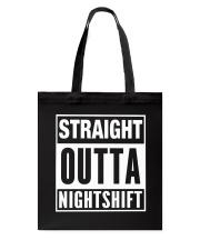 Straight Outta Nightshift Tote Bag thumbnail