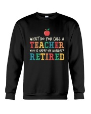Retired Teacher - What Do You Call Crewneck Sweatshirt thumbnail