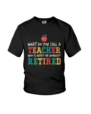 Retired Teacher - What Do You Call Youth T-Shirt thumbnail