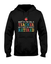 Retired Teacher - What Do You Call Hooded Sweatshirt thumbnail