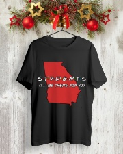 Georgia Teacher - Students I'll be there for you Classic T-Shirt lifestyle-holiday-crewneck-front-2