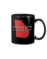 Georgia Teacher - Students I'll be there for you Mug thumbnail