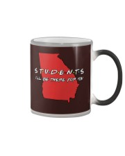 Georgia Teacher - Students I'll be there for you Color Changing Mug thumbnail