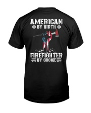 American by Birth - Firefighter by Choice Classic T-Shirt back