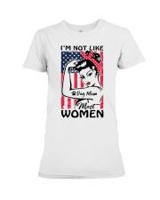 Dog Mom - I'm not like most Women Premium Fit Ladies Tee thumbnail