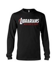 Librarians - Whatever It Take Long Sleeve Tee thumbnail