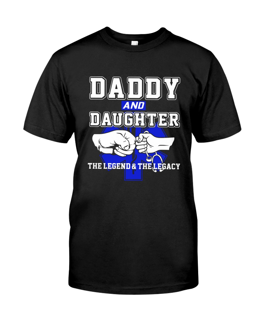 EMT - Daddy and Daughter - The Legend and Legacy Classic T-Shirt
