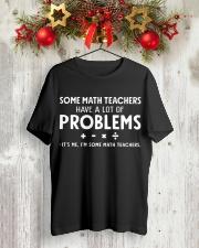 I'm Some Math Teachers Classic T-Shirt lifestyle-holiday-crewneck-front-2