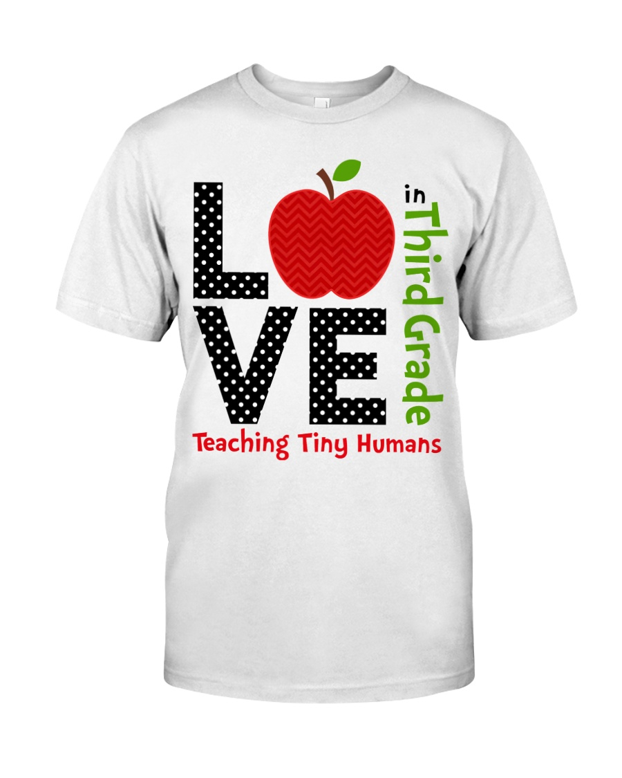 Third Grade Teacher - Teaching tiny humans Classic T-Shirt