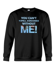 You Can't Spell Awesome without Me Crewneck Sweatshirt thumbnail