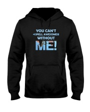 You Can't Spell Awesome without Me Hooded Sweatshirt thumbnail