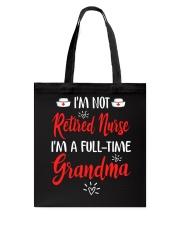 I'm not Retired Nurse - I'm a full-time Grandma Tote Bag thumbnail