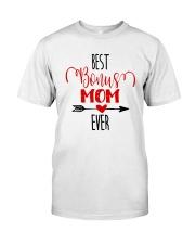 Best Bonus Mom Ever Classic T-Shirt front
