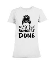 Music Teacher - Messy Bun - Concert Done Premium Fit Ladies Tee thumbnail