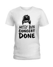 Music Teacher - Messy Bun - Concert Done Ladies T-Shirt thumbnail