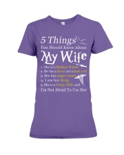 Nurse - 5 Things you should know about My Wife Premium Fit Ladies Tee thumbnail