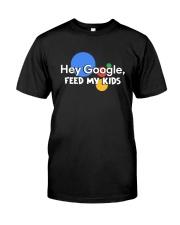 Hey Google Classic T-Shirt front