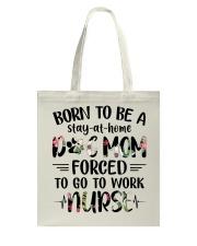 Nurse - Born to be a stay at home Dog Mom Tote Bag thumbnail