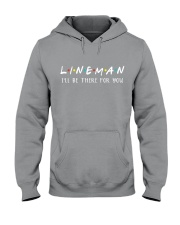 Lineman - I'll be there for you  Hooded Sweatshirt thumbnail