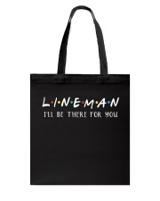 Lineman - I'll be there for you  Tote Bag thumbnail