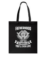 Fatherhood - The Toughest Job You'll Ever Love Tote Bag thumbnail