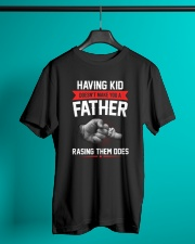 Having Kid Doesn't Make You A Father Classic T-Shirt lifestyle-mens-crewneck-front-3