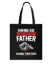 Having Kid Doesn't Make You A Father Tote Bag thumbnail